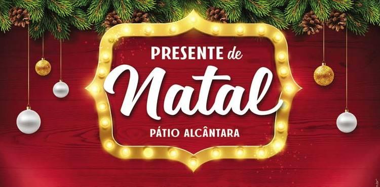 Pátio Alcântara realiza Promoção 'Compre e Ganhe' neste Natal De 1 a 24 de dezembro, o Pátio Alcântara realizará uma promoção no estilo 'Compre e Ganhe' que presenteará